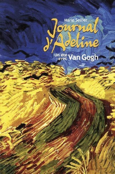 Journal d'Adeline. Un été avec Van Gogh